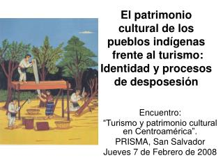 """Encuentro:  """"Turismo y patrimonio cultural en Centroamérica"""".  PRISMA, San Salvador"""