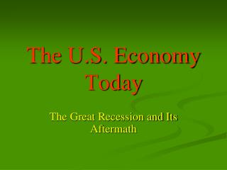 The U.S. Economy Today