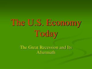 The U.S. Economy Today