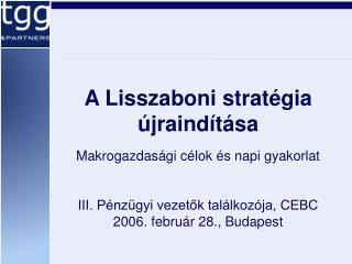 A Lisszaboni strat�gia �jraind�t�sa