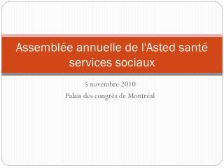 Assemblée annuelle de l'Asted santé services sociaux