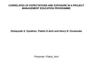 CORRELATES OF EXPECTATIONS AND EXPOSURE IN A PROJECT MANAGEMENT EDUCATION PROGRAMME