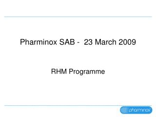 Pharminox SAB -  23 March 2009