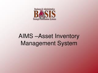 AIMS –Asset Inventory Management System
