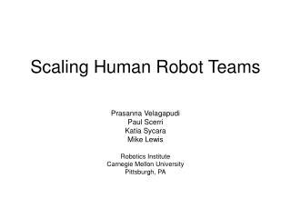 Scaling Human Robot Teams