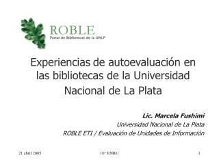 Experiencia s de autoevaluación  en  las bibliotecas de la Universidad Nacional de La Plata