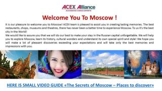 HERE IS SMALL VIDEO GUIDE  « The Secrets of Moscow  –  Places to discove r »