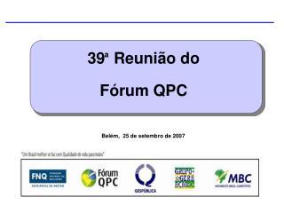 39 Reunião do Fórum QPC