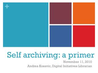 Self archiving: a primer