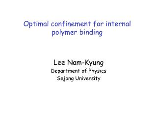 Optimal confinement for internal polymer binding