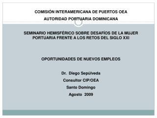COMISIÓN INTERAMERICANA DE PUERTOS OEA AUTORIDAD PORTUARIA DOMINICANA