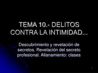 TEMA 10.- DELITOS CONTRA LA INTIMIDAD...