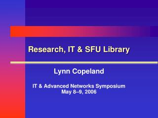 Research, IT & SFU Library