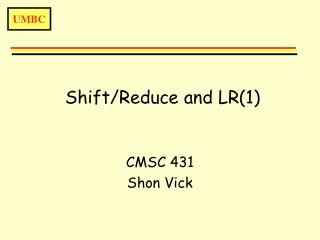 Shift/Reduce and LR(1)