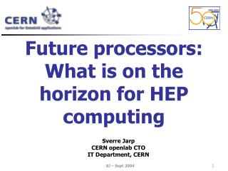 Future processors: What is on the horizon for HEP computing