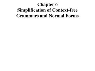 Chapter 6 Simplification of Context-free Grammars and Normal Forms