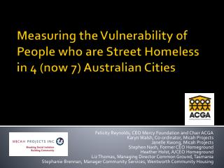 Measuring the Vulnerability of People who are Street Homeless in 4 (now 7) Australian Cities