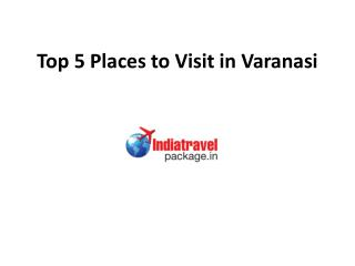 top 5 places to visit in varanasi