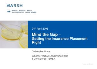 Mind the Gap  –  Getting the Insurance Placement Right