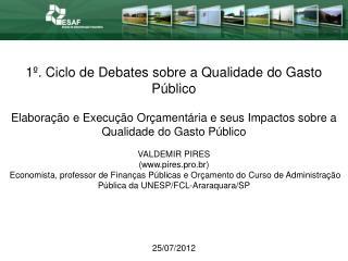 1º. Ciclo de Debates sobre a Qualidade do Gasto Público