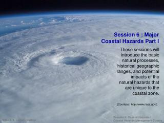 These sessions will introduce the basic natural processes, historical geographic ranges, and potential impacts of the na