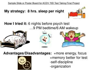 Sample Slide or Poster Board for ACDV 70D Test Taking Final Project