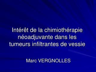 Intérêt de la chimiothérapie néoadjuvante dans les tumeurs infiltrantes de vessie