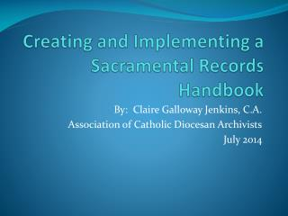 Creating and Implementing a Sacramental Records Handbook