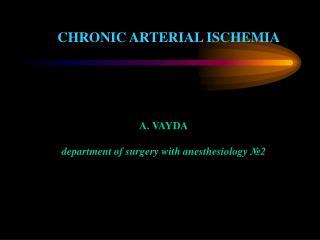 CHRONIC ARTERIAL ISCHEMIA