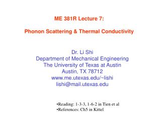 ME 381R Lecture 7:  Phonon Scattering  Thermal Conductivity