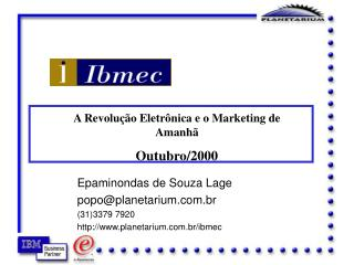 Epaminondas de Souza Lage popo@planetarium.br (31)3379 7920