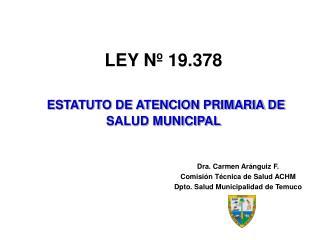 LEY Nº 19.378 ESTATUTO DE ATENCION PRIMARIA DE SALUD MUNICIPAL