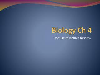 Biology Ch 4