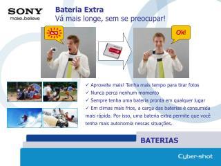 Bateria Extra V� mais longe, sem se preocupar!