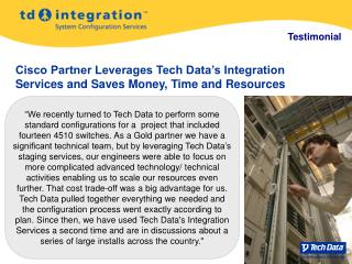 Cisco Partner Leverages Tech Data's Integration Services and Saves Money, Time and Resources
