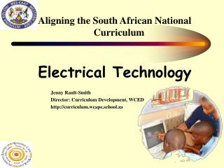 Aligning the South African National Curriculum Electrical Technology 		Jenny Rault-Smith