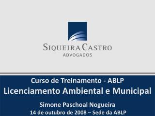 Curso de Treinamento - ABLP Licenciamento Ambiental e Municipal Simone Paschoal Nogueira