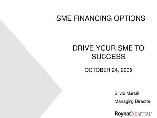 DRIVE YOUR SME TO SUCCESS OCTOBER 24, 2008