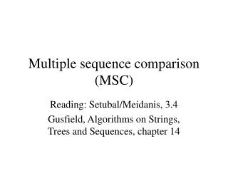Multiple sequence comparison (MSC)