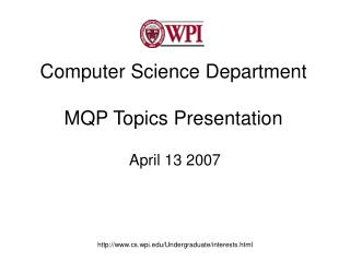 Computer Science Department MQP Topics Presentation