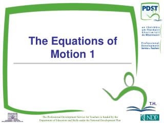 The Equations of Motion 1