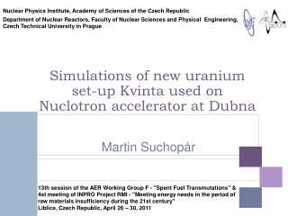 Simulations of new uranium set-up K vinta  used on  Nuclotron  accelerator at  Dubna