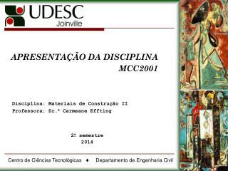 APRESENTAÇÃO DA DISCIPLINA MCC2001
