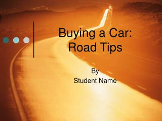 Buying a Car:  Road Tips