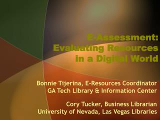 E-Assessment: Evaluating Resources in a Digital World