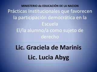 Lic. Graciela de  Marinis Lic. Lucia  Abyg