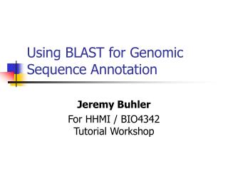 Using BLAST for Genomic Sequence Annotation