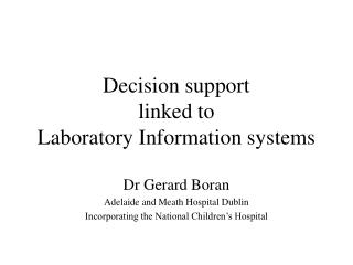 Decision support linked to  Laboratory Information systems