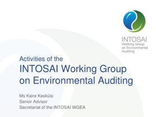 Activities of the INTOSAI Working Group on Environmental Auditing