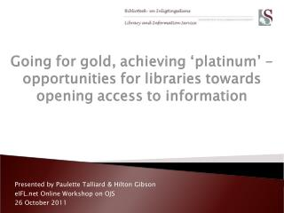 Presented by Paulette Talliard & Hilton Gibson eIFL Online Workshop on OJS 26 October 2011